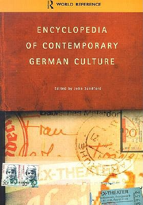 Encyclopedia of Contemporary German Culture - Sandford, John (Editor)