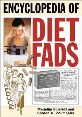Encyclopedia of Diet Fads - Cotter, Joseph K, and Bijlefeld, Marjolijn, and Zoumbaris, Sharon K