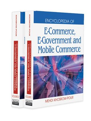 Encyclopedia of E-Commerce, E-Government, and Mobile Commerce - Khosrow-Pour, Mehdi (Editor)