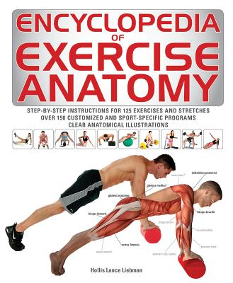 Encyclopedia of Exercise Anatomy - Liebman, Hollis