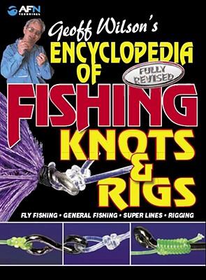 Encyclopedia of Fishing Konts & Rigs - Wilson, Geoff