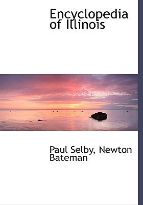 Encyclopedia of Illinois - Selby, Paul, and Bateman, Newton