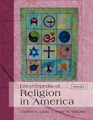 Encyclopedia of Religion in America, 4-Volume Set - Lippy, Charles H (Editor), and Williams, Peter W (Editor)