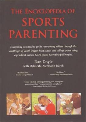 Encyclopedia of Sports Parenting - Doyle, Dan, and Burch, Deborah Doermann