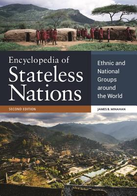 Encyclopedia of Stateless Nations: Ethnic and National Groups Around the World - Minahan, James B.