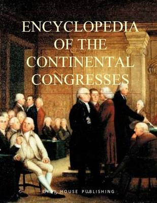 Encyclopedia of the Continental Congresses: Print Purchase Includes 5 Years Free Online Access - Grossman, Mark (Editor)