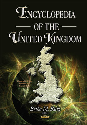 Encyclopedia of the United Kingdom - Ruiz, Erika M. (Editor)