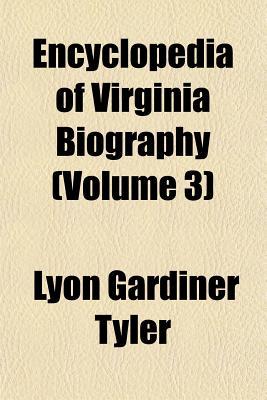 Encyclopedia of Virginia Biography - Tyler, Lyon Gardiner
