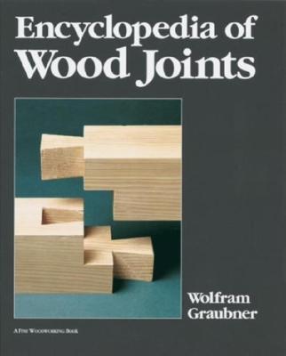 Encyclopedia of Wood Joints - Graubner, Wolfram