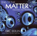 End of the Matter: Premieres for Trumpet
