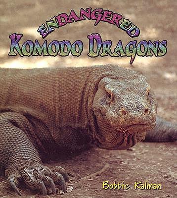 Endangered Komodo Dragons - Kalman, Bobbie