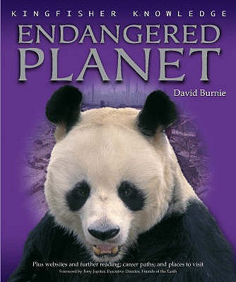 Endangered Planet - Burnie, David, and Juniper, Tony (Foreword by)