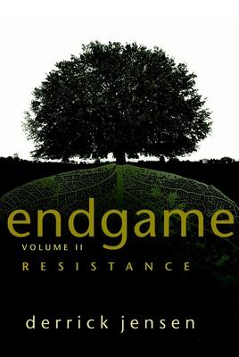 Endgame, Volume 2: Resistance - Jensen, Derrick