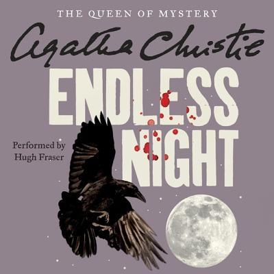 Endless Night - Christie, Agatha, and Fraser, Hugh, Sir (Read by)