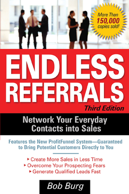 Endless Referrals: Network Your Everyday Contacts Into Sales - Burg, Bob