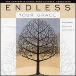 Endless Your Grace: Folk Songs, Spirituals, And Hymns, Vol. 2