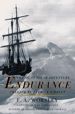 Endurance: An Epic of Polar Adventure - Worsley, Frank Arthur