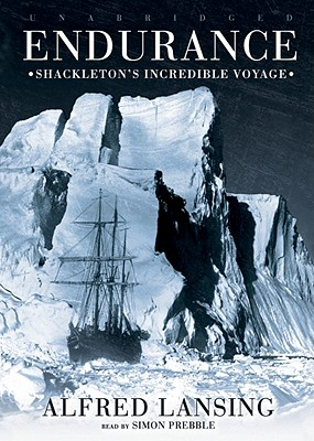 Endurance: Shackleton's Incredible Voyage - Lansing, Alfred, and Prebble, Simon (Read by)