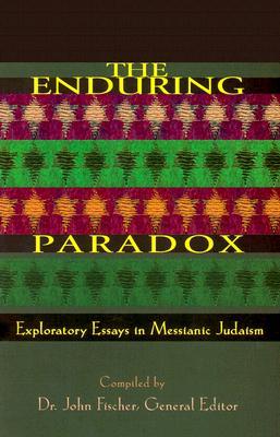 Enduring Paradox: Exploratory Essays in Messianic Judaism - Fischer, John