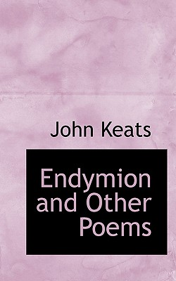 Endymion and Other Poems - Keats, John
