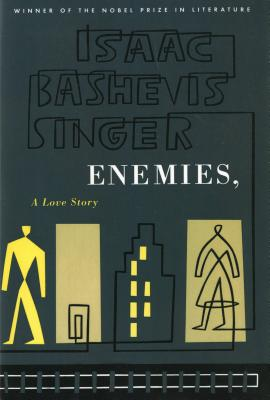 Enemies, a Love Story - Singer, Isaac Bashevis