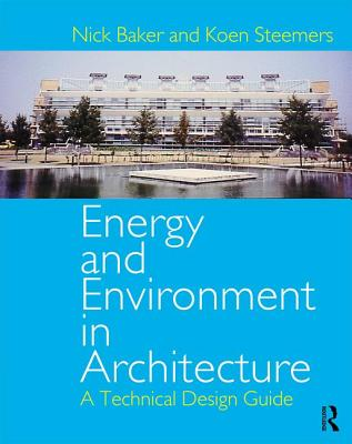 Energy and Environment in Architecture - Baker, Nick
