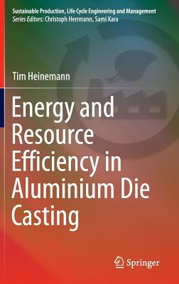 Energy and Resource Efficiency in Aluminium Die Casting 2016 - Heinemann, Tim