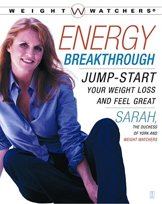 Energy Breakthrough: Jump-Start Your Weight Loss and Feel Great - Sarah the Duchess of York, and Ferguson, Sarah