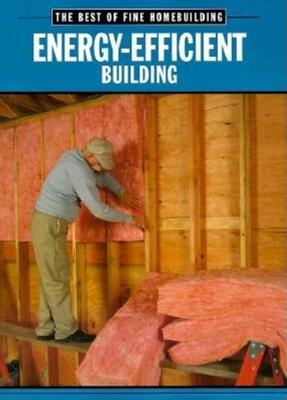 Energy-Efficient Building - Fine Homebuilding
