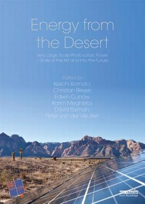 Energy from the Desert 4: Very Large Scale PV Power-State of the Art and Into The Future - Komoto, Keiichi (Editor), and Breyer, Christian (Editor), and Cunow, Edwin (Editor)