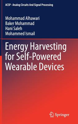 Energy Harvesting for Self-Powered Wearable Devices - Alhawari, Mohammad, and Mohammad, Baker, and Saleh, Hani