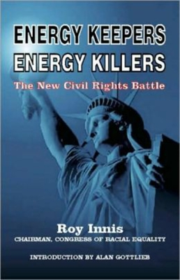 Energy Keepers Energy Killers: The New Civil Rights Battle - Innis, Roy