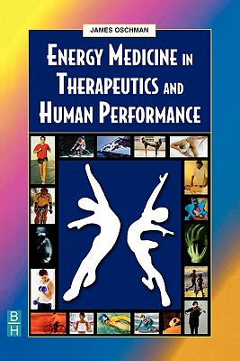 Energy Medicine in Therapeutics and Human Performance - Oschman, James L, PhD
