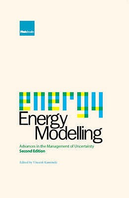 Energy Modelling: Advances in the Management of Uncertainty - Kaminski, Vincent (Editor)