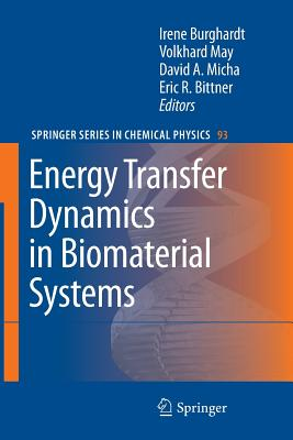 Energy Transfer Dynamics in Biomaterial Systems - Burghardt, Irene (Editor), and May, V. (Editor), and Micha, David A. (Editor)