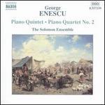 Enescu: Piano Quintet; Piano Quartet No. 2