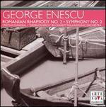 Enescu: Romanian Rhapsody No. 2; Symphony No. 2