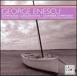 Enescu: Symphonie Concertante; Chamber Symphony