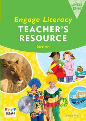 Engage Literacy Green: Levels 12-14 Teacher's Resource Book - Thorpe, Lisa