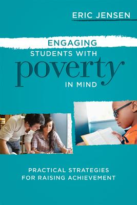 Engaging Students with Poverty in Mind: Practical Strategies for Raising Achievement - Jensen, Eric, S.J.
