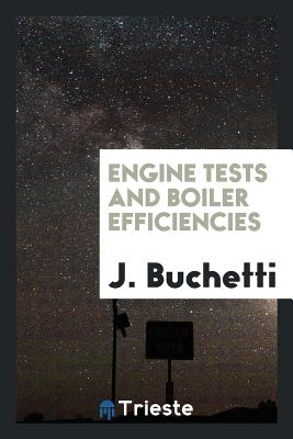 Engine Tests and Boiler Efficiencies - Buchetti, J