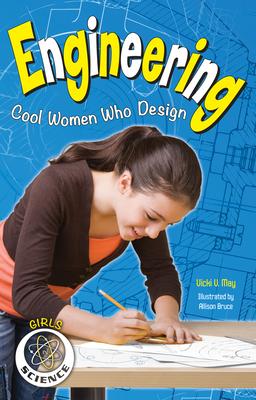 Engineering: Cool Women Who Design - May, Vicki V