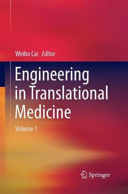 Engineering in Translational Medicine - Cai, Weibo (Editor)