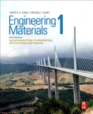 Engineering Materials 1: An Introduction to Properties, Applications and Design - Jones, David R.H., and Ashby, Michael F.