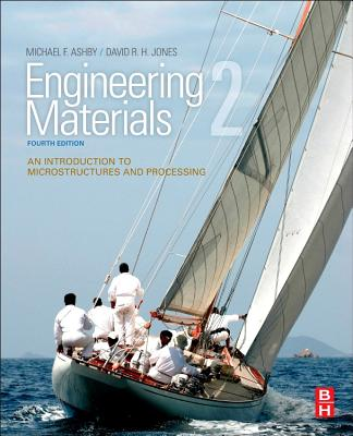 Engineering Materials 2: An Introduction to Microstructures and Processing - Jones, David R.H., and Ashby, Michael F.