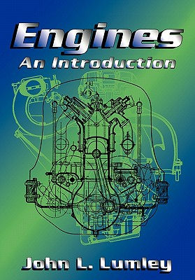 Engines: An Introduction - Lumley, John L, and Reynolds, W C