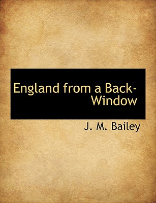 England from a Back-Window - Bailey, J M