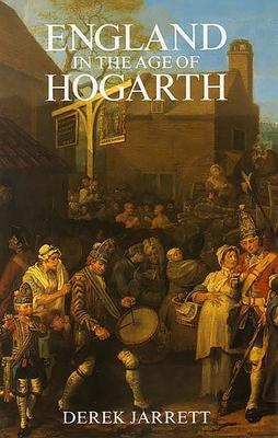 England in the Age of Hogarth - Jarrett, Derek