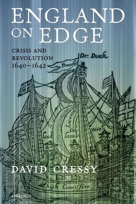 England on Edge: Crisis and Revolution 1640-1642 - Cressy, David