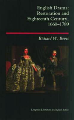 English Drama: Restoration and Eighteenth Century, 1660-1789 - Bevis, Richard W, and Anderson, Mark (Editor)